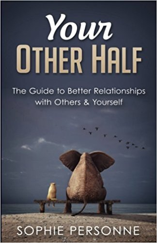Book Review: Your Other Half – The Guide to Better Relationships with Others & Yourself by Sophie Personne