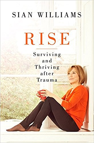 Book Review: Rise – Surviving and Thriving after Trauma by Sian Williams