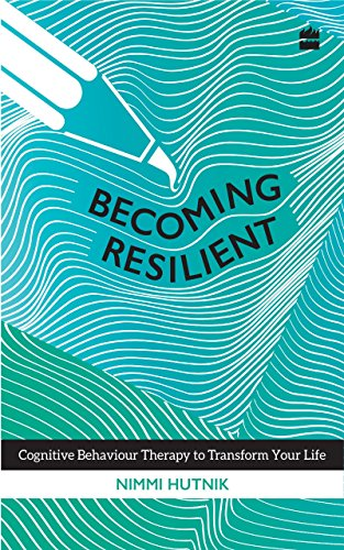 Book Review: Becoming Resilient – Cognitive Behaviour Therapy to Transform Your Life